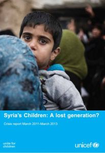 Syria's Children: A lost generation? Crisis report March 2011-March 2013, unicef